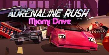 Взломанная Adrenaline Rush – Miami Drive - прокатись с ветерком